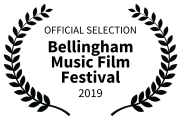 OFFICIAL SELECTION - Bellingham Music Film Festival - 2019